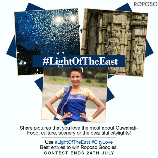 Participate in the #lightoftheeast contest only on Roposo. Upload pictures on Roposo using #lightoftheeast #citylove #guwahati. Best entries to win Roposo goodies! Contest ends on 24th July. So, get posting! Results on 26th July!