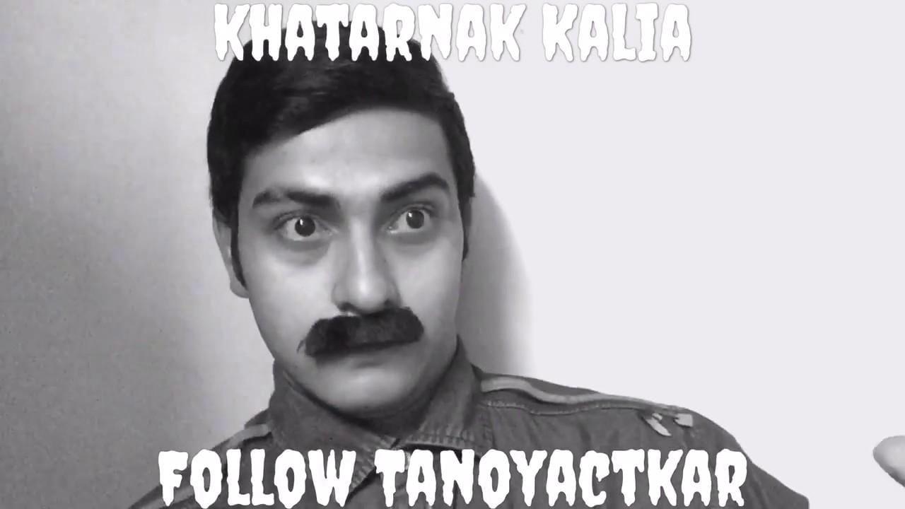 Khatarnak Kalia || Tanoyactkar
