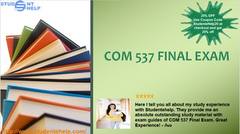 COM 537 Final Exam Questions and Answers  http://www.studentehelp.com/Blog/COM-537-Final-Exam-Questions-and-Answers.html