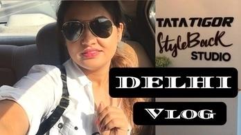 Delhi Vlog | Tata Tigor styleback car launch | Lavish Breakfast | Hauz Khas village street food