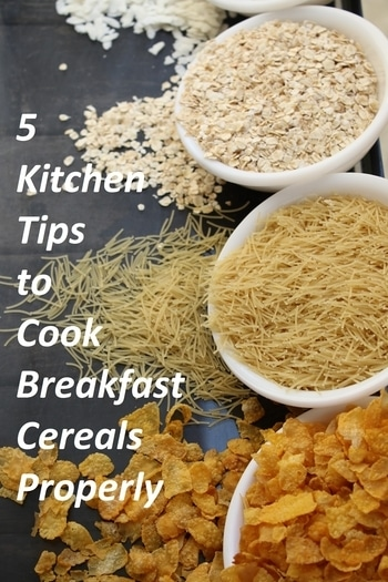 Check out these Simple Kitchen Tips to Cook Breakfast Cereals Properly these tips are very basic but much important specially for beginners who have just entered the kitchen See the tips at https://goo.gl/4DdoZ2  #kitchentips #healthyday #healthykadai #simpletips #cooking #cereals #breakfast