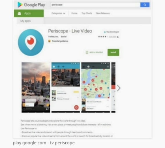 https://play.google.com/store/apps/details?id=tv.periscope.android&hl=en