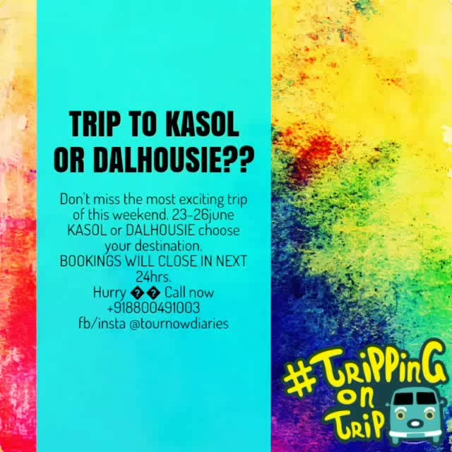 A long weekend friday to monday a better trip plan, 23-26june choose KASOL OR DALHOUSIE??  BOOKINGS OPEN for Next 24 hrs only. check itinerary on our facebook page @tournowdiariesvia #trippingontrip #travel