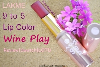 Review and swatches on http://www.indianbeautycafe.com  #lakme #lakme9to5 #lakmewineplay #lakme9to5lipstick #indianbeautyblog #bangalorebeautyblogger