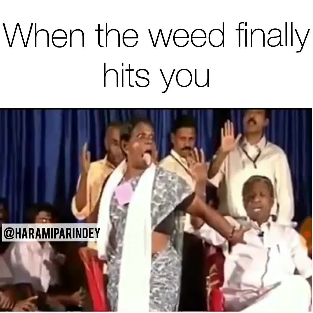 When the weed finally hits you  #hahatv #meme #videomeme #funny