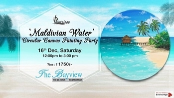 'Maldivian waters'- Circular canvas painting party Sat, 16 Dec 12:00PM - 3:00PM The Bay View , Mumbai South  Fee-Rs 1750 #roposo#events#cityreport