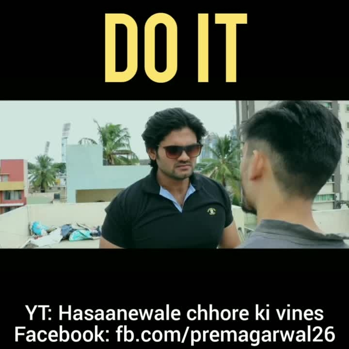 || DO IT || ➖➖➖➖➖➖➖➖➖➖➖➖➖➖➖➖➖➖➖➖➖➖ Do It relates to Subscribe now in this video. This video is specially made for all the audiences just for entertainment purpose. I decided to show you all something different. Being a YouTuber no body will understand the happiness of gaining loyal subscribers and losing loyal subscribers except the YouTuber. So guys I request all of you to Subscribe my Youtube channel and share this video to all the YouTubers. Watch my channels promo in cinematic look, let's watch... ➖➖➖➖➖➖➖➖➖➖➖➖➖➖➖➖➖➖➖➖➖➖ #desiviners #desiyoutuber #bestvines #newyearfun #cinematic #shortmovie #indianyoutubers #indianviners #vines #promo #hasaanewalechhorekivines