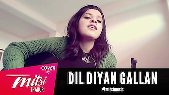 Dil Diyan Gallan [Acoustic] | Mitsi Thakur  #youtube #dildiyangallan #tigerzindahai #song #music #cover #mitsi #mitsithakur #mitsimusic #youtuber #youtubeindia #youtubechannel #videooftheday #video #salmankhan #katrinakaif #bollywood #beats #guitar #guitarist #guitarcover #coversong #girl #cute #shimla #himachal #himachalpradesh #himachali