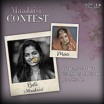 #ContestAlert Share your pictures wearing Jewelry from your Maa's trunk and share it with us using #MaaJaisi Read the T&Cs here: https://bit.ly/2rlkXsQ