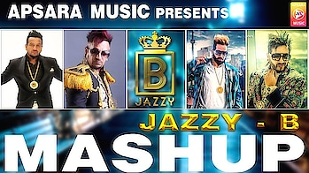 Jazzy B: Mashup |  All Songs | APSARA MUSIC | NEW MASHUP 2018 #jazzyb #punjabisongs #mashups #topsinger #filmistaan #funnyvideos #eidmubarak #eid #happy #celebration #punjabi #music