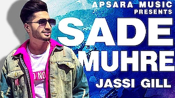 Sade Muhre (Full Video)| Jassi Gill | Latest Punjabi Song 2018   APSARA MUSIC #jassiegill #jassigill #punjabisongs #mashups #topsinger #filmistaan #funnyvideos #eidmubarak #eid #happy #celebration #punjabi #music #mashup #remix #loveness #songs