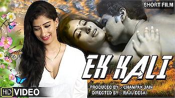 Ek Kali - Short Film (HD) | Feat : Niharica Raizada, Hemant Somaiya, Aayan Shinde | #sexybhabhi #sexybeast #sexyboobs #sexyback #super-sexy #sexyboy #sexygirls #sexygirl #hotbhabhi #hotgirl #hot-hot-hot #red-hot