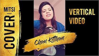 Chan Kitthan Song   Female Cover by Mitsi Thakur (Vertical Video) . #roposo-good #cover #new #song #female #singer #musician #music #bollywood #beauty #aliabhatt #style  #diljitdosanjh  #gold  #akshaykumar  #ayushmannkhurrana  #rochakkohli  #roposotalenthunt #roposolove #beatschannel #roposo