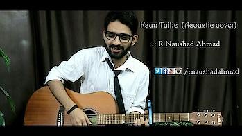 Kaun Tujhe - MS Dhoni   R Naushad Ahmad   Male Version   Acoustic Cover   Amaal Malik #creativespace  #rx100 #partystarter #thehappyone #weekend #thecomedian #drama #romantic #natural #super #loveness #song #bff #indianwear #telugu #kannada #rainbow #sad
