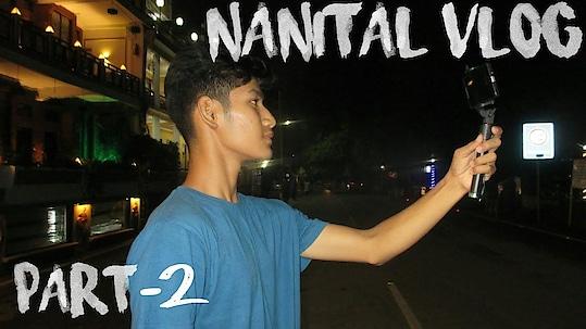 Fun in Nanital 😍✌ | Nanital Vlog (Night Vlog)  | Ep 2
