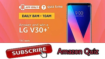Win LG V30+ , Amazon Quiz Answers, quiz time, #Quiztimemorningswithamazon, Hit the bell