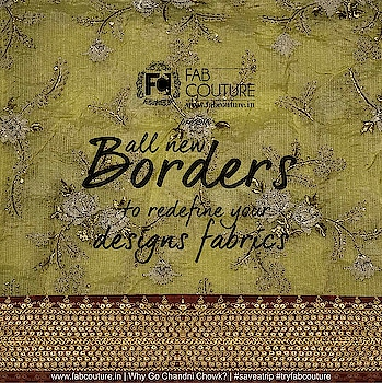 Shop varieties of #handmade and #vintage #Borders on the only designer fabric #marketplace online... Fab Couture!!! Grab your fabric at : https://fabcouture.in/ #FabCouture! #DesignerFabric at #AffordablePrices #DesignerDresses #Fabric#Fashion #DesignerWear #ModernWomen #DesiLook #Embroidered #WeddingFashion #EthnicAttire #WesternLook #affordablefashion #GreatDesignsStartwithGreatFabrics #LightnBrightColors #StandApartfromtheCrowd #EmbroideredFabrics