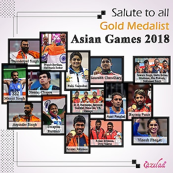 Team Azilaa Heartily congratulates to all the gold medalist of India at #AsianGames2018 Your performance in the #asiangames has made the whole country proud!!  You all are the true legends and inspiration to all of us! All your hard work, commitment and practice have paid off. #happymoments #indiaproud #kheloindia #indiakagame #indian