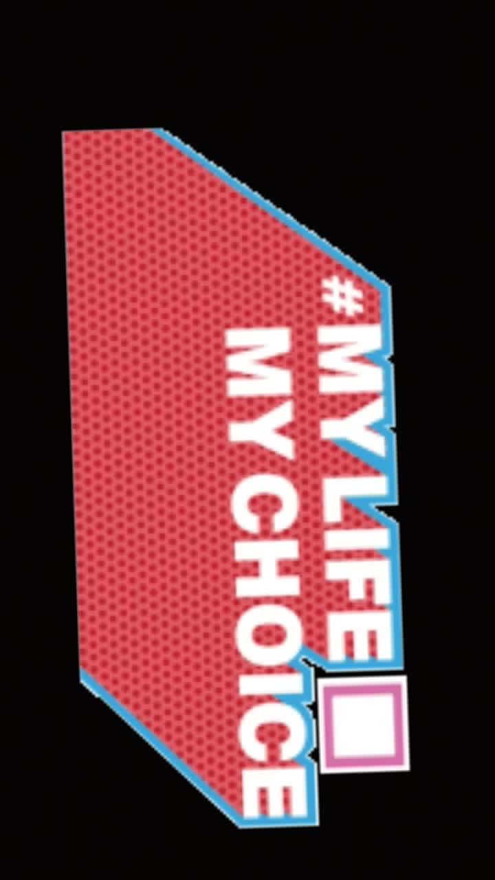 #mylifemychoice