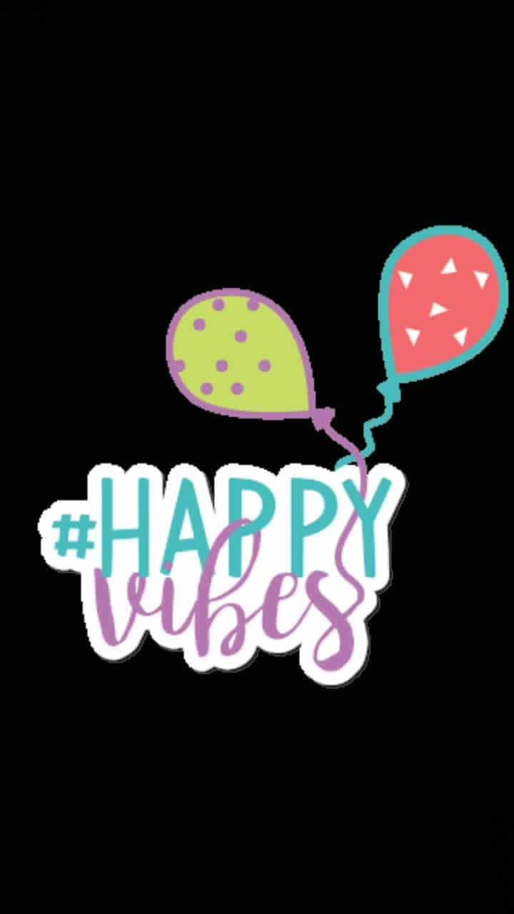 #happyvibes