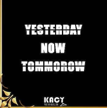 What do you believe in? Living in Past? present or future?👇 . . #kacy #kacyworld #kacysays