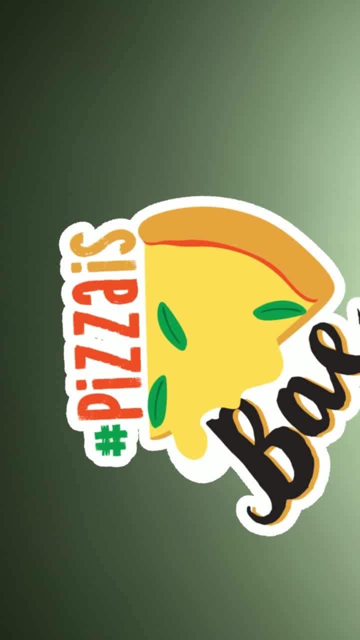 #pizzaisbae