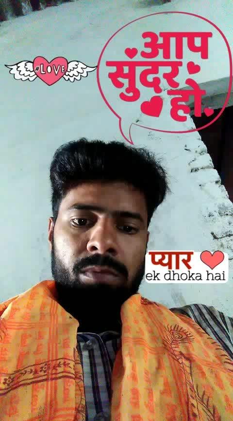 #pyarekdhokahai #aapsundarho #love