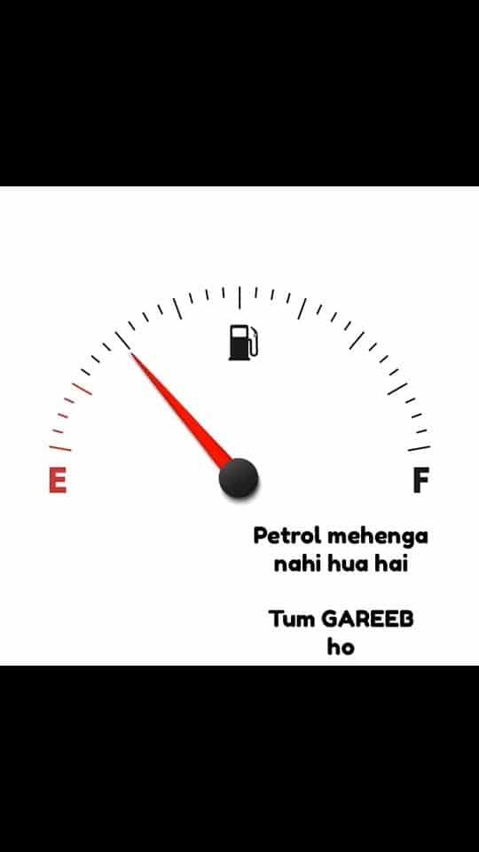 Petrol mehenga nahi hua hai, Tum GAREEB ho 😂
