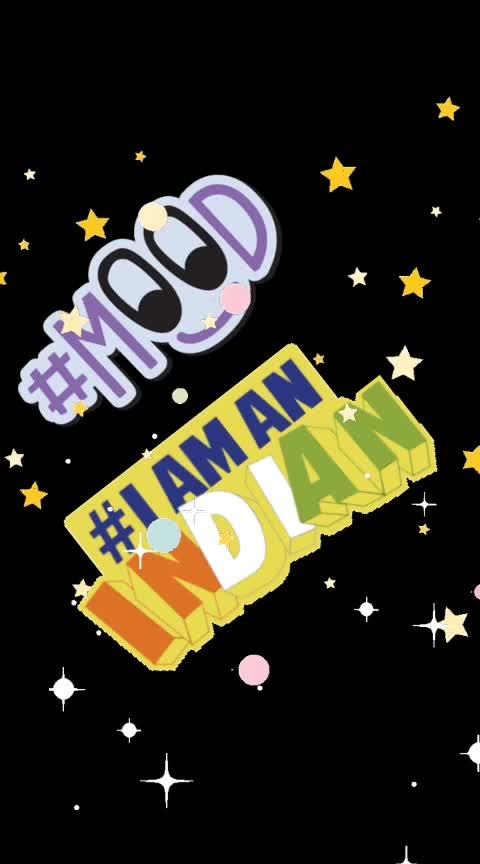 #mood #roposo-mood #iamindian