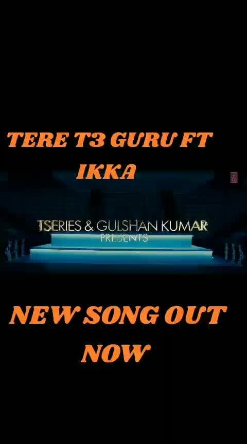 tere te Guru randhwa  ft ikka NEW SONG OUT NOW  #outnow #gururandhawa #newshoes #newsongs2018 #ikka #trendingonroposo #roposo-beats #terete #love #supportme #follow4follow #likemypost #teddyday2018 #teddyboy #viralvideo