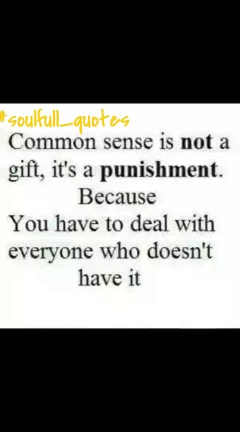 #commonsense #commonsewingproblems #roposo-soulful #soulful_quotes #quotes4life #quotes4you #life-quotes