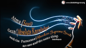 Atma (Soul), Gnan (Absolute Knowledge) and the Parmatma (Absolute Supreme Soul) are one and the same thing.  To know more visit :  http://www.dadabhagwan.org/path-to-happiness/spiritual-science/absolute-vision-of-the-enlightened-one/  #self #soul #spiritual #spirituality #enlighten
