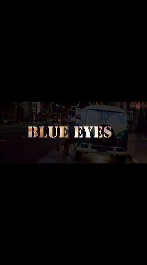 #beautuful #songs #blue eyes #yoyohoneysingh