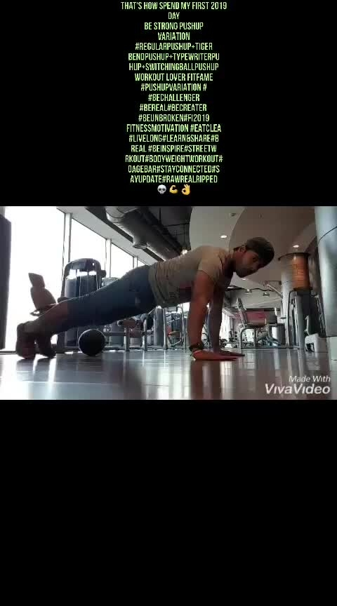 That's how spend my first 2019 Day BE STRONG PUSHUP VARIATION #REGULARPUSHUP+TIGER BENDPUSH UP+TYPEWRITER PUSH UP+SWITCHINGBALLPUSH UP WORKOUT LOVER FITFAME #PUSHUPVARIATION # #BECHALLENGER #BEREAL#BECREATER  #BEUNBROKEN#FI2019 FITNESSMOTIVATION#EATCLEAN#LIVELONG#LEARN&SHARE#BEREAL#BEINSPIRE#STREETWORKOUT#BODYWEIGHTWORKOUT#NOAGEBAR#STAYCONNECTED#STAYUPDATE#RAWREALRIPPED 💀💪👌