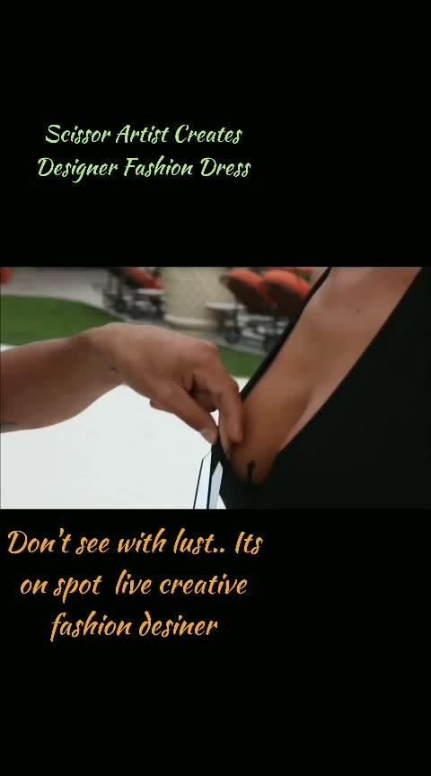 Don't see with lust.. Its art bro...! #scissorartist #coutureartist#designer #designer-wear #trendy-designs