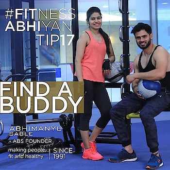 FITNESS ABHIYAN 2019.  TIP No 17 FIND A BUDDY  Yes, it's true exercising alone requires tremendous self-motivation. And to keep this motivation there are many factors which need to be understood.  Research shows that if exercise is done with a BUDDY the consistency is improved. You tend to be more regular with your activity and that drives results. BUDDY can be your friend, associate, spouse or a personal trainer.  Find a buddy that can match your workout time or activity.  For example, you can find a running partner. Or a cycling partner, a workout partner.  You can find someone who can join a fitness club with you.  In most cases, a BUDDY can be a Personal trainer. There are days when your motivation is low and you are not inclined to that activity. You tend to wake up or are forced to go because your buddy is waiting.  Sometimes you GO because you don't want to disappoint your BUDDY. So look out for that right partner and enjoy getting healthy together.  LET 2019 be your FITTEST YEAR ever. Abhimanyu Sable  Training Since -1991  #fitnessabhiyan19 #ItsNotGymItsLife #newyearresolution #fit2019 #absolutelyalive #committomove