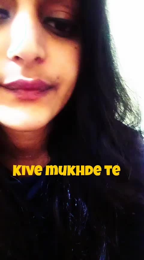 kive mukhde te ♥♥♥ #featurethisvideo #verifiedprofile #onrequestpostcompleted #roposo-ve #ropo-style #roposo-music #singersongwrite #passionately #ropsotalenthunt #roposo-share #contestalert #newvideoalert #likecommentshare #followmeplease #morecomingup #thankyoufollowers #staytunedformore