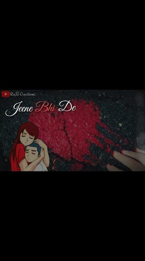 Jeene bhi de dunia Humein ☹️  #rajacreationz #whatsappvideostatus #hindi #2019 #whatsapp-status #whatsapp #roposo-hindi #hindilovestatus #love #roposo-lovestatus #love #be-in-trend #roposochallenge #roposo-channel #roposo #roposo-trending #roposo-trendings #roposotrends #jeenebhide #arijitsingh