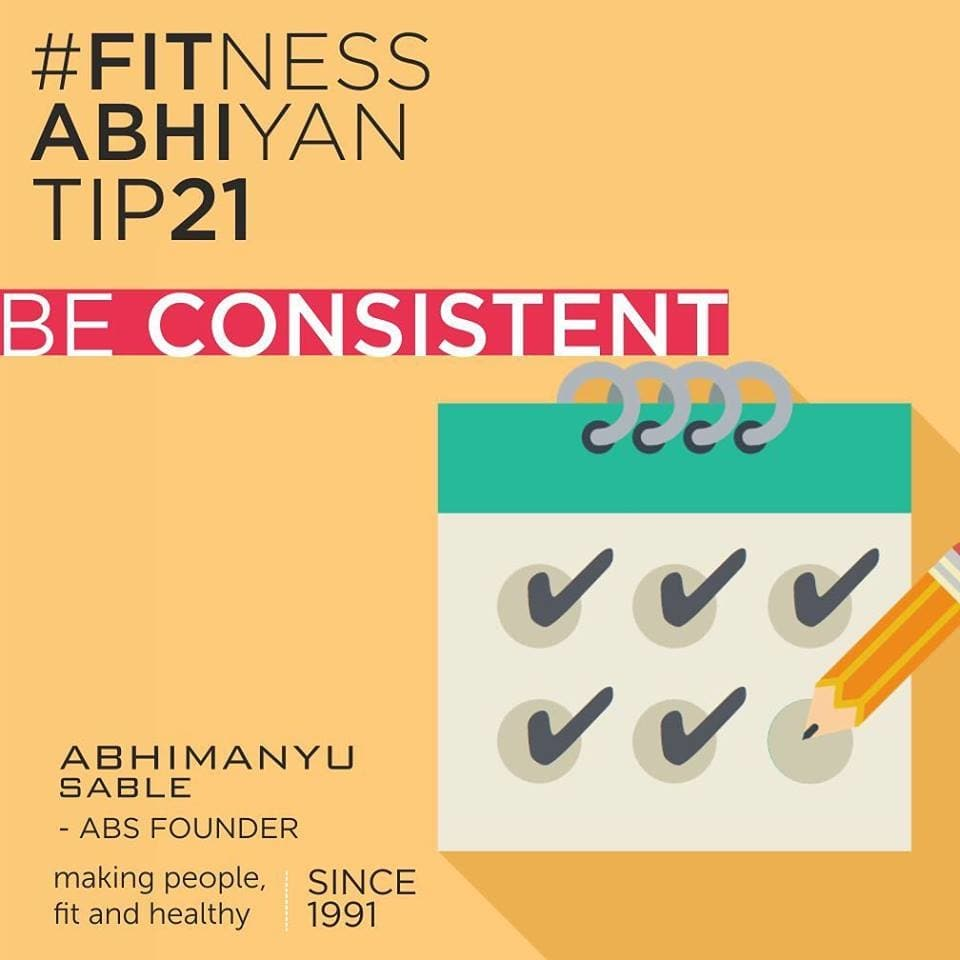 FITNESS ABHIYAN 2019.  TIP No 21 BE CONSISTENT.  Research says that if anything is done consistently for ten days it becomes a habit. For me, consistency is the name of the game.  Just be consistent.  If you love walking. And the day you feel lazy and lethargic and demotivated. Still just get up and go for a 10 min walk.  If you don't and give a break, this break will lead towards a big break. And these breaks are worst. They are the spoilers. So avoid them. Yes, there will be days where genuinely you cannot go for a walk or a workout, just accept it.  But the days when you could have managed to get that time for yourself and you did not, that is not good.  According to IHRSA world's leading health organization. If you are active (playing. Walking. Jogging, Working out, cycling) just for 10 - 12 days in a month you are very consistent. Means even if you stay active just 3-4 days a week it's called consistent. But there will be a week where you can stay active entire week do it. Because there will be some weeks in a year, because of some health reasons or personal reasons you won't get time, that's accepted. Even in those days find time for yourself. Just squeeze in few minutes.  You deserve this time for yourself. Remember TIP 4. Where you have committed to creating your own story.  You are the star in your life. And this Star needs to invest time on itself consistently.  LET 2019 be your FITTEST YEAR ever. Abhimanyu Sable  Training Since -1991  #fitnessabhiyan19 #ItsNotGymItsLife #newyearresolution #fit2019 #absolutelyalive #committomove
