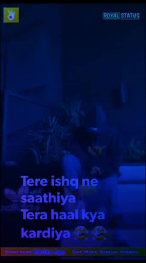#tere #ishq ne  #saathiya #mera #haal #kya #kr #diya 🤔😓😓