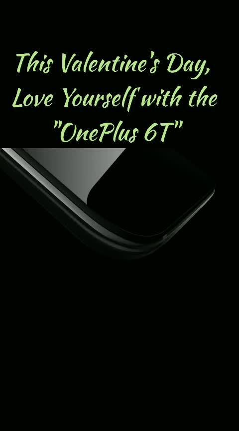 #Valentine'sDay #Love #oneplus6t