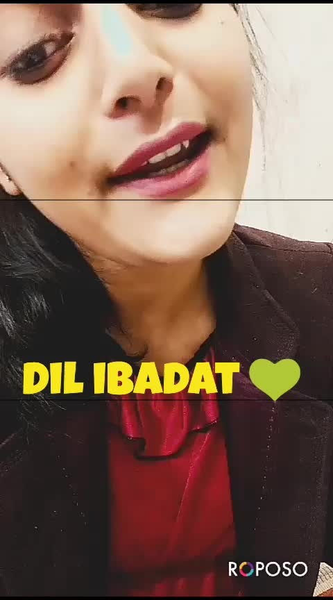 dil ibadat ❤❤❤ #featurethisvideo #onrequestpostcompleted #verifiedprofile #likesharecomment #followmeonroposo #love-songs #roposo-bollywood #artistsoninstagram #roposo-goodmorning #ropo-daily #ropo-look #roposo-vibes