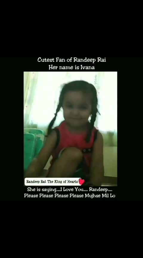 The King 🤴 of Hearts ♥️#angelface @randeepraii 's Youngest & Cutest Fan. Her name is Ivana. She is saying... I Love You Randeep Please Please Please Please Mujhse Mil Lo . #fanlove .  #thekingofhearts #kingofhearts  #RandeepRai #YehUnDinonKiBaatHai #RANDEEPRAI