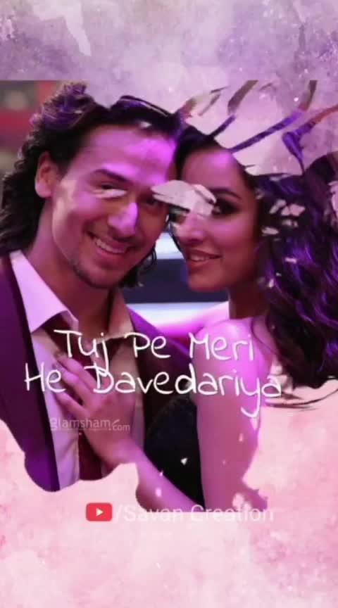 #girl_i_need_you #shraddhakapoor #happybirthdayshraddhakapoor #tigershroff #arijitsingh #lovesong #romanticstatus