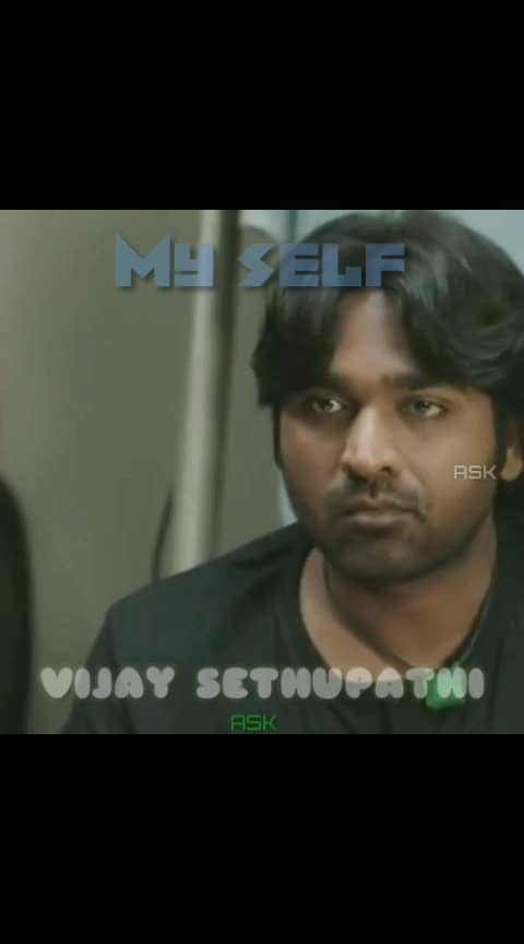 #vjs  #vijaysethupathi  #myself #beyourself #tamilstatus #whatsappstatus