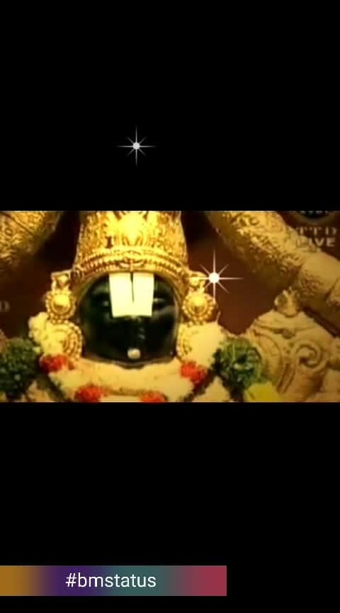 #bmstatus #bakthi #godsongs #elumalai #govintha #thirupathi #thirumala #vengatasaya #roposo-bakthi #roposo-quotes #whatsappstatus #30secvideostatus #ropo-video #devotional #song #morningstatus #tamilwhatsappstatus