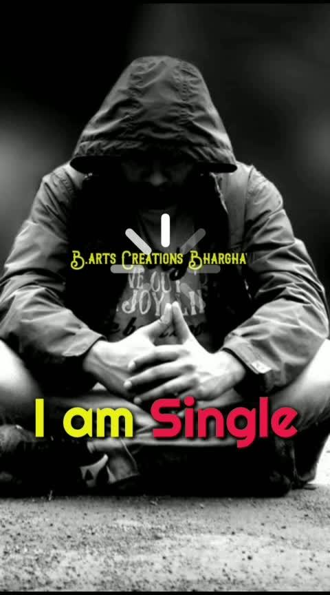 I'm Single 😎😎😎😎   #roposoquotes #roposocreation #roposotelugu #singlestatus #englishquotes