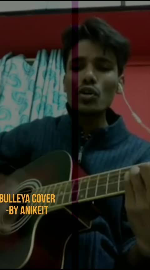 Bulleyaa Cover song by Anikeit  #bulleya #adhmdiwali #ayedilhaimushkil #ranbeerkapoor #aishwaryaraibachchan #anushkasharma#roposo-style #coversong #hindicover #hindisong #nashikfame #maharashtra #-india
