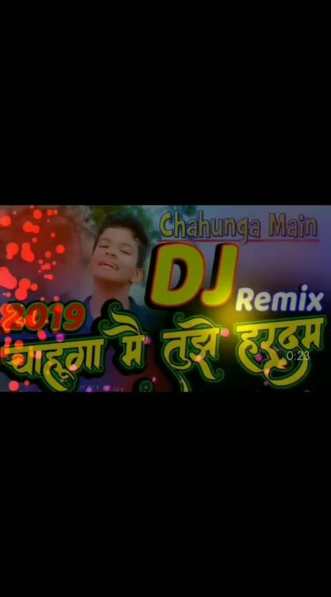 #Chahunga main New dj Excellent remix songs (2019)