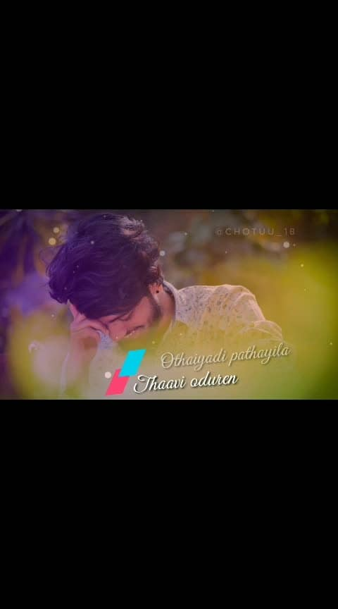Othaiyadi Pathayilee... Lyrics ❤️ #chotuu_18 #roposo-trending #new-whatsapp-status #whatsappsong #whatsappvideostatus #followforfashion #followformoreupdates #roposotalanthunt #roposo-telugu #roposo-tamil